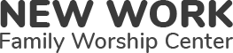 New Work Family Worship Center